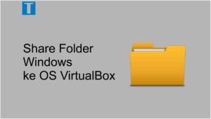 share folder windows ke os virtualbox linux