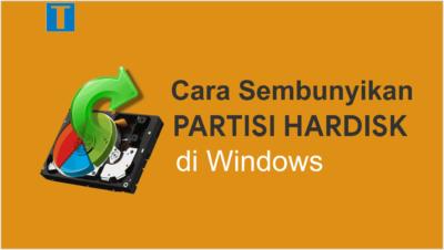 Cara Menyembunyikan Partisi Hardisk di Windows Paling Mudah
