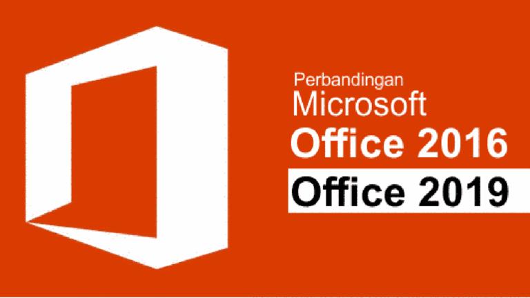 perbedaan office 2016 dan 2019