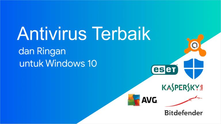 Antivirus terbaik dan ringan untuk windows 10