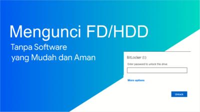 Cara Mengunci Flashdisk atau Hardisk Eksternal Tanpa Software (Mudah)