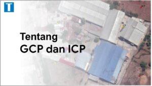 Pengertian GCP dan ICP serta cara pengukuran