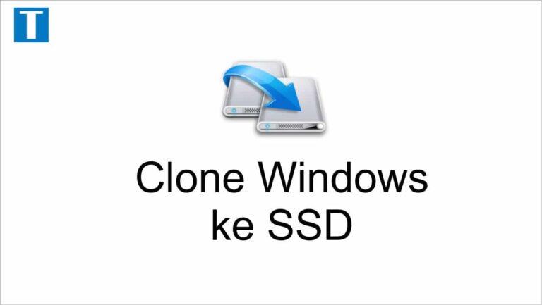 Cara cloning windows 10 ke ssd
