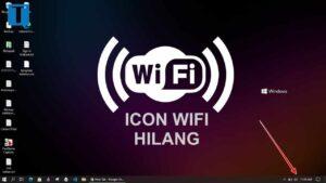 Cara memunculkan icon wifi yang hilang