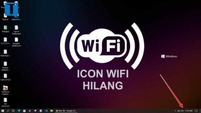 [Fix] Cara Memunculkan Icon Wifi yang Hilang di Taskbar Windows 10