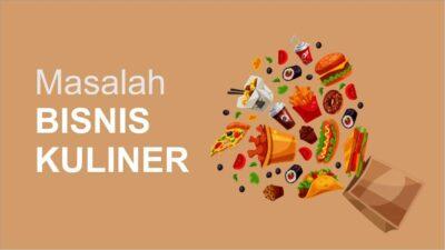7 Masalah yang Sering Dihadapi dalam Bisnis Kuliner