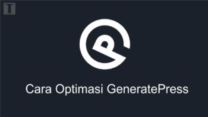 Cara optimasi generatepress
