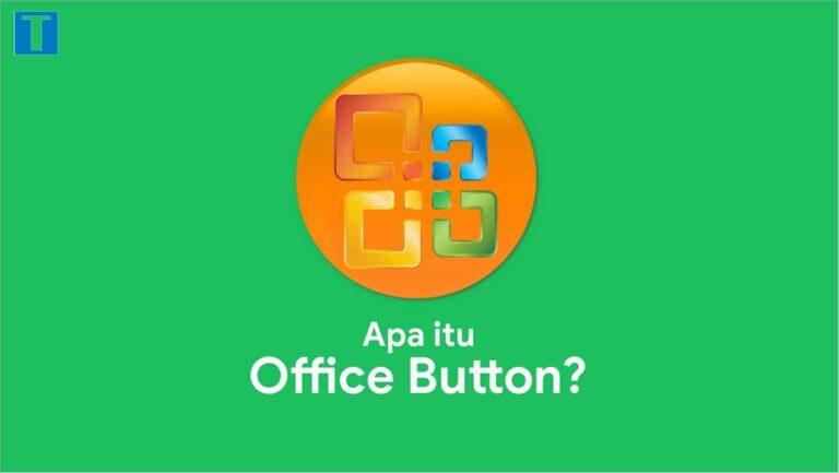 Apa yang dimaksud Office Button